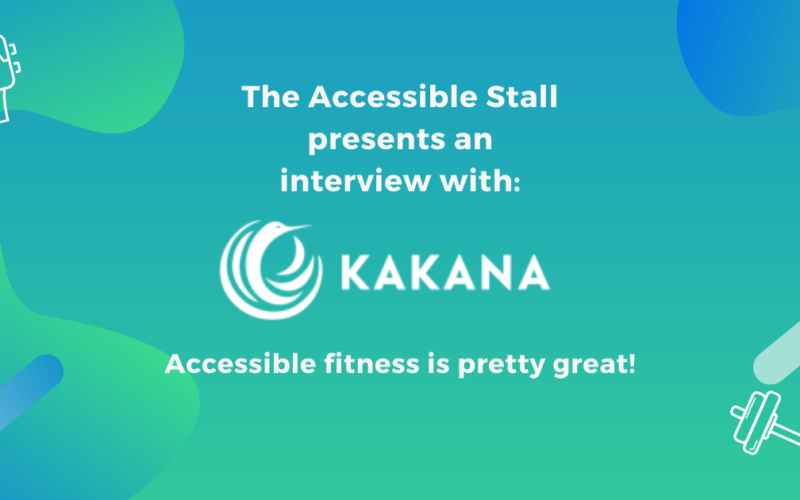 The Accessible Stall presents an interview with Kakana. Accessible fitness is pretty great